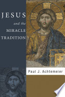 Jesus And The Miracle Tradition Book