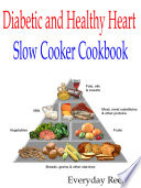 Diabetic and Healthy Heart Slow Cooker Cookbook Book PDF