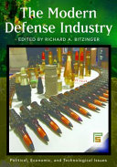The Modern Defense Industry: Political, Economic, and Technological Issues Pdf/ePub eBook