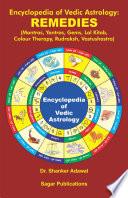 """""""Encyclopedia of Vedic Astrology: Remedies"""" by Shanker Adawal"""