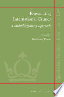 Prosecuting International Crimes: A Multidisciplinary Approach