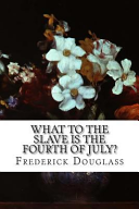 What to the Slave Is the Fourth of July