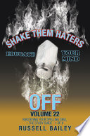 Shake Them Haters Off Volume 22