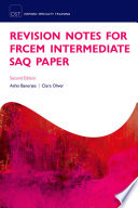 Revision Notes for the FRCEM Intermediate SAQ Paper