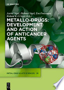 Metallo-Drugs: Development and Action of Anticancer Agents