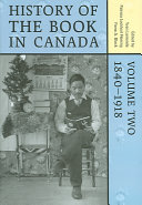 History of the Book in Canada: 1840-1918