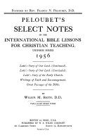 Peloubet S Select Notes On The International Bible Lessons For Christian Teching Uniform Series