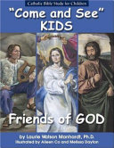 Come and See: Friends of God