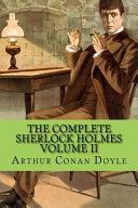 The Complete Sherlock Holmes Volume II