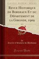 Revue Historique de Bordeaux Et du Département de la Gironde, 1909, Vol. 2 (Classic Reprint)