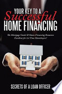 Your Key to A Successful Home Financing