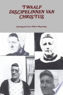 Twaalf Discipelinnen Van Christus Deel I