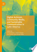 Digital Activism  Community Media  and Sustainable Communication in Latin America