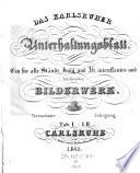 Das Karlsruher Unterhaltungsblatt. Ein für alle Stände, Jung und Alt, interessantes und belehrendes Bilderwerk