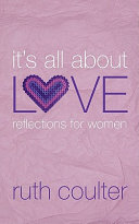 It s All about Love Reflections for Women