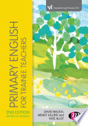 """Primary English for Trainee Teachers"" by David Waugh, Wendy Jolliffe, Kate Allott"