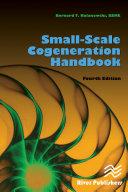 Small-Scale Cogeneration Handbook, Fourth Edition [Pdf/ePub] eBook
