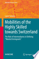 Mobilities of the Highly Skilled towards Switzerland