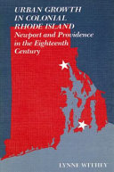 Urban Growth in Colonial Rhode Island: Newport and ...