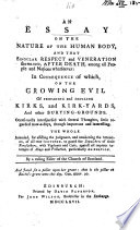 An Essay on the Nature of the Human Body, and that singular respect and veneration shown to it after death among all people ... in consequence of which, on the growing evil of profaning and defiling Kirks and Kirk-Yards ... By a ruling Elder of the Church of Scotland