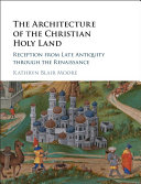 Pdf The Architecture of the Christian Holy Land