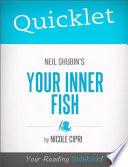 Quicklet on Neil Shubin s Your Inner Fish