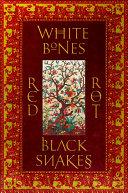 White Bones Red Rot Black Snakes