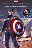 Captain America  The Winter Soldier  THE SECRET FILES