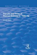 The Life and Times of Thomas Stukeley (c.1525-78) [Pdf/ePub] eBook