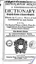 """""""Dictionarium Minus, a Compendious Dictionary English-Latin and Latin-English... by Christopher Wase,..."""" by Christopher Wase"""