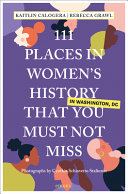 111 Places in Women s History in Washington That You Must Not Miss