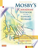 """Mosby's Canadian Textbook for the Support Worker E-Book"" by Sheila A. Sorrentino, Leighann Remmert, Mary J. Wilk, Rosemary Newmaster"