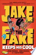 Jake the Fake Keeps His Cool