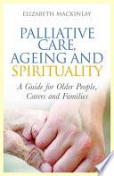 Palliative Care Ageing And Spirituality