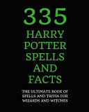 335 Harry Potter Spells and Facts