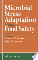 Microbial Stress Adaptation and Food Safety