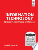 INFORMATION TECHNOLOGY: STRATEGIC DECISION MAKING FOR MANAGERS
