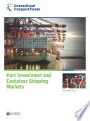 ITF Round Tables Port Investment and Container Shipping Markets