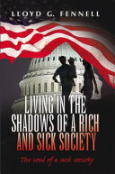 Living in the shadows of a rich and sick society