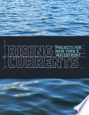 Rising Currents  Projects for New York  39 s Waterfront