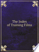 The Index of Training Films