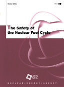 Nuclear Safety The Safety Of The Nuclear Fuel Cycle Third Edition Book PDF