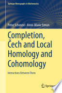 Completion, Čech and Local Homology and Cohomology