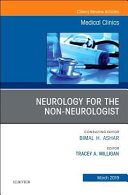 Neurology for the Non-Neurologist, an Issue of Medical Clinics of North America