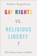 Gay Rights vs  Religious Liberty