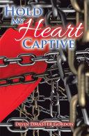 Hold My Heart Captive [Pdf/ePub] eBook
