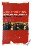 Mass Producing European Cinema