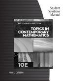 Student Solutions Manual for Bello Kaul Britton s Topics in Contemporary Mathematics  10th