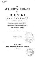 Le antichita romane di Dionigi d'Alicarnasso volgarizzate dall'ab. Marco Mastrofini ... tomo primo [-terzo]