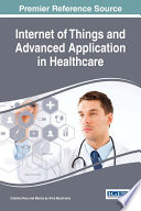 Internet of Things and Advanced Application in Healthcare Book